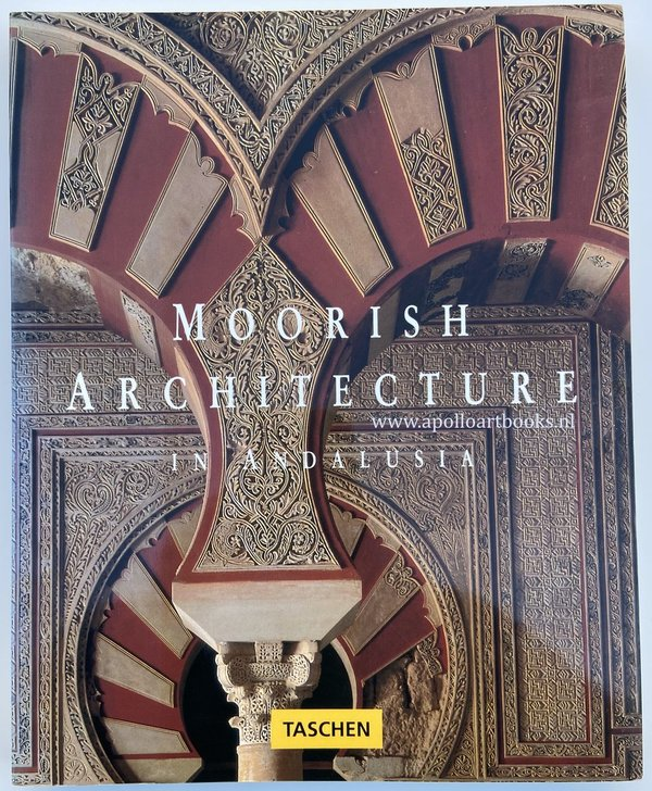 Moorish architecture in Andalusia - Marianne Barrucand en Achim Bednorz